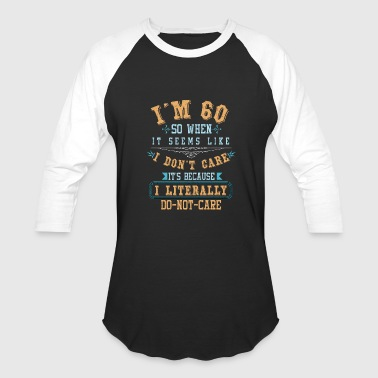 I'm 60 Years Old - Baseball T-Shirt