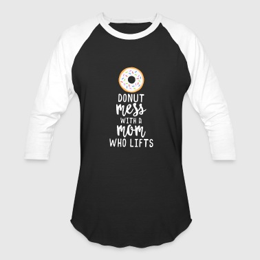 Donut Mom Lift - Funny Workout TShirt Mother's Day - Baseball T-Shirt