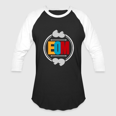 EOM abbreviation colored gift idea - Baseball T-Shirt