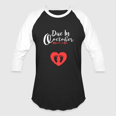 Date Baby - due in october cute baby girl maternity a - Baseball T-Shirt