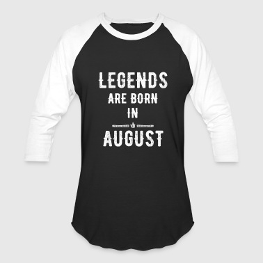 Legends Born August August - Legends are born in august - Baseball T-Shirt