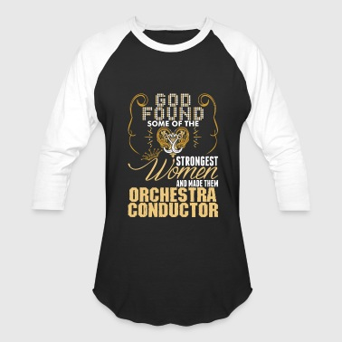 Conductor Orchestra Strongest Women Made Orchestra Conductor - Baseball T-Shirt
