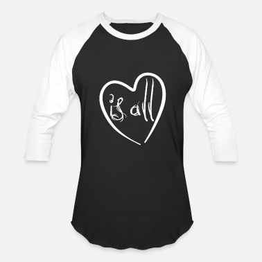 Affection Love is all - heart - Affection - Baseball T-Shirt