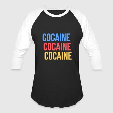 COCAINE - Baseball T-Shirt