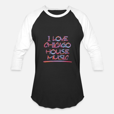 Chicago Music I LOVE CHICAGO HOUSE MUSIC 2 - Baseball T-Shirt