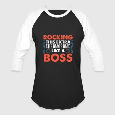 Extra Chromosome ROCKING THIS EXTRA CHROMOSOME LIKE A BOSS - Baseball T-Shirt