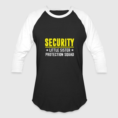 Hood Environment Security Little Sister Protection Squad Big Brothe - Baseball T-Shirt