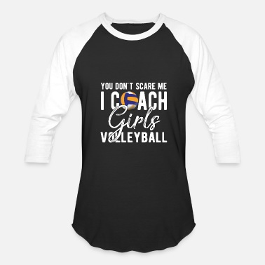 Coach You Don't Scare Me I Coach Girls Volleyball Shirt - Baseball T-Shirt