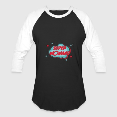 woman - Super Woman - Baseball T-Shirt