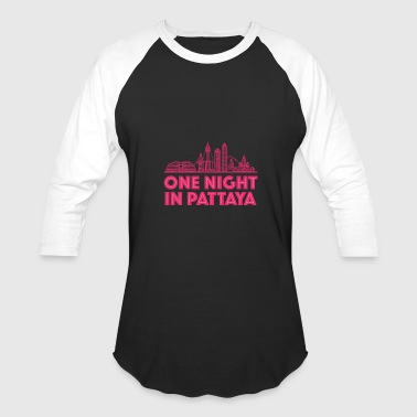 Pattaya One Night in Pattaya - Baseball T-Shirt