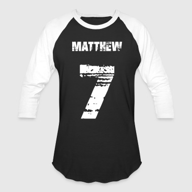 Number 7 Matthew 7 - Baseball T-Shirt