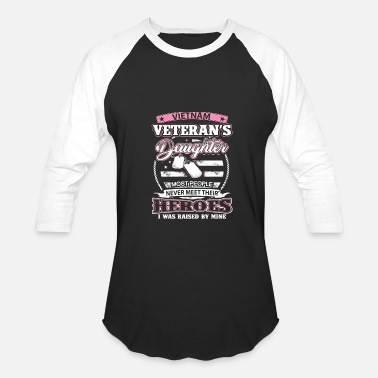 Vietnam Vintage Vietnam Veteran's Daughter I Was Raised By Mine Shirt - Baseball T-Shirt