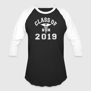 Bachelor Of Science In Nursing Class Of 2019 BSN - Baseball T-Shirt