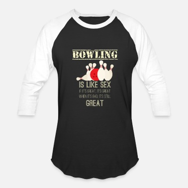 Bowling Bowling - Sex - Funny - Team - Pin - Bowling Ball - Baseball T-Shirt