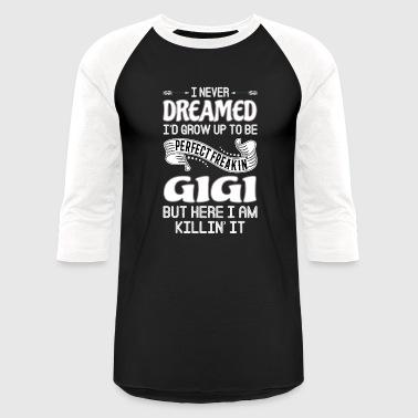 Shop Gigi T Shirts Online Spreadshirt