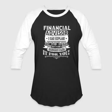 Advisor Funny Funny Financial Advisor Shirt - Baseball T-Shirt
