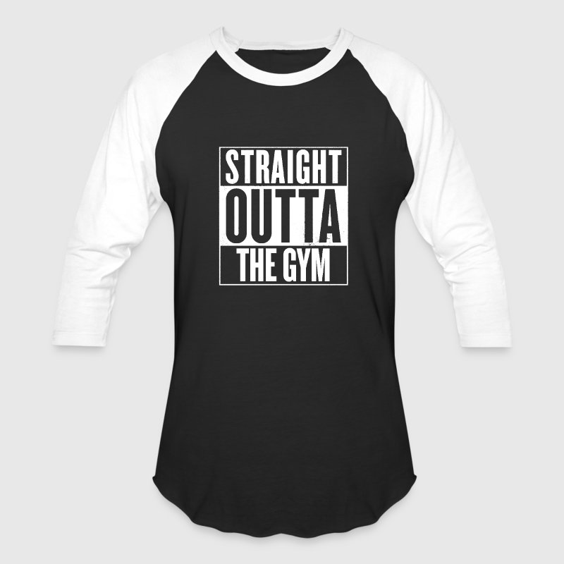 Straight Outta The Gym - Baseball T-Shirt