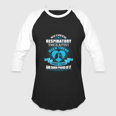 Im A Respiratory Therapist Therapist - Retired Respiratory Therapist T Shir - Baseball T-Shirt