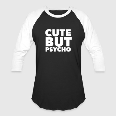 Sweet But Psycho But Sweet Cute But Psycho in White - Baseball T-Shirt