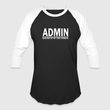 Admin Master Of My Own Domain - Baseball T-Shirt