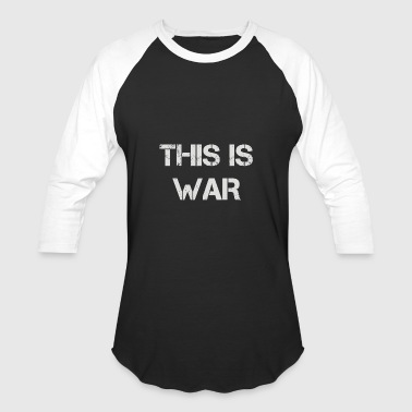 This Is War - Baseball T-Shirt