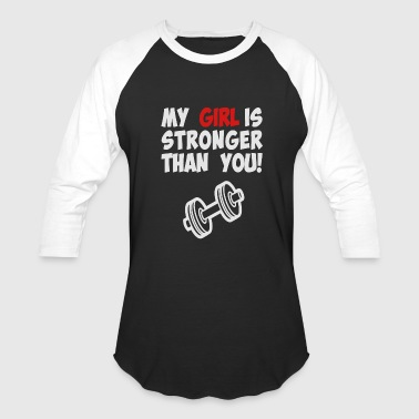 Gym - men's my girl is stronger than you - Baseball T-Shirt