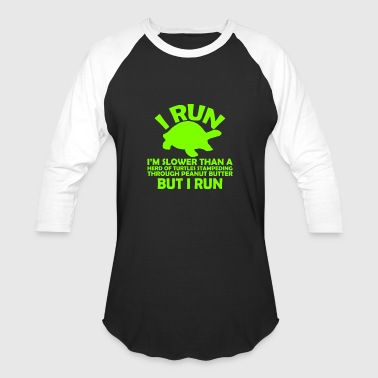 I Run Slower Than A Turtles Running I Run Slower Than Then Turtles - Baseball T-Shirt
