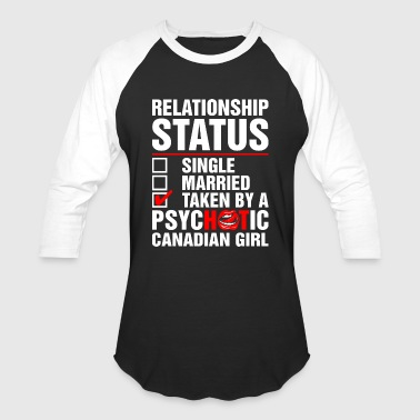 Love A Canadian Girl Psychotic Canadian Girl - Baseball T-Shirt