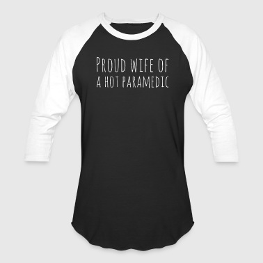 Paramedic Husband Proud Wife Of A Hot Paramedic Husband Wife Valentines - Baseball T-Shirt