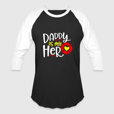 My Daughter Is My Hero Daddy Is My Hero Daughter Father - Baseball T-Shirt