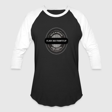 360° Cool inspiration TSHIRT KICK SCOOTER LEGIT 360 BACKFLIP - Baseball T-Shirt