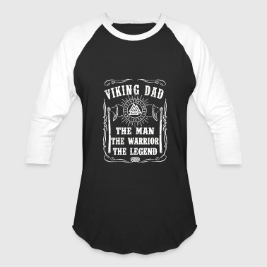 Viking - Viking Dad The Man The Warrior The Lege - Baseball T-Shirt