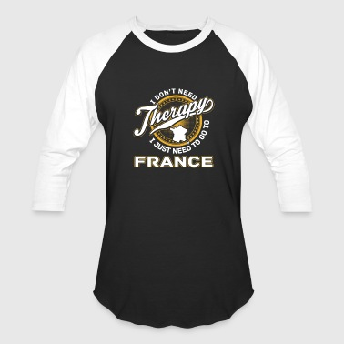 Victoria Frances France - I just need to go to france - Baseball T-Shirt