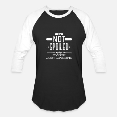 Copeland My cop just loves me - I am not spoiled - Baseball T-Shirt