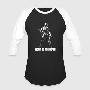 Fight to the death - Baseball T-Shirt