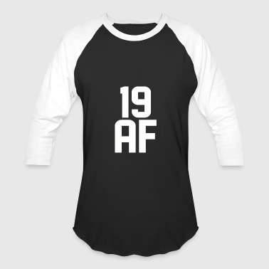 19 AF Years Old - Baseball T-Shirt