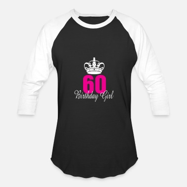 60 Birthday Birthday Girl 60 Years Old - Baseball T-Shirt