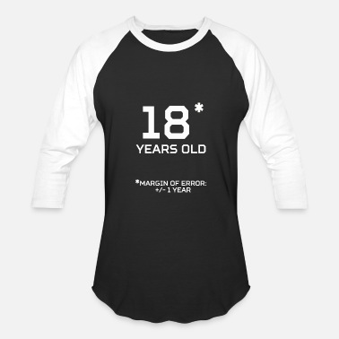 18 Years Old 18 Years Old Margin 1 Year - Baseball T-Shirt