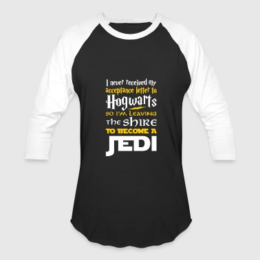Jedi Of The Sea Jedi - I'm leaving the shire to become a jedi te - Baseball T-Shirt