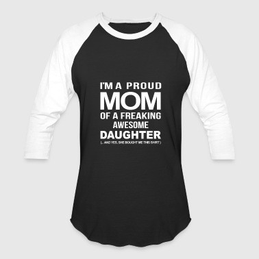 Daughter Daughter - Proud mom of an awesome daughter - Baseball T-Shirt