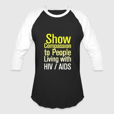 AIDS Awareness HIV AIDS - Baseball T-Shirt