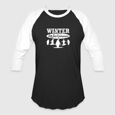 Winter Sucks Winter Sucks - Baseball T-Shirt