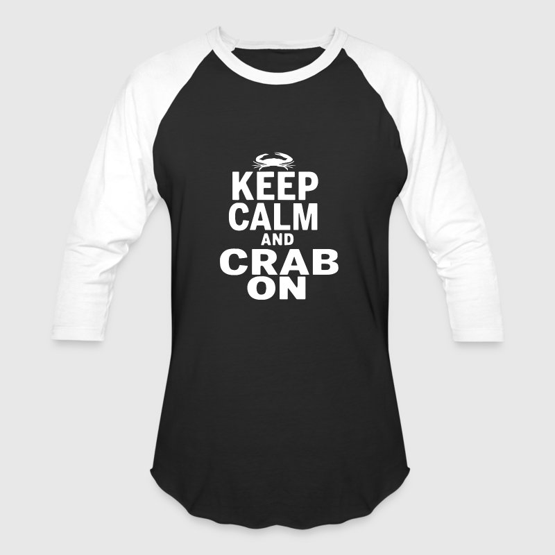 Keep Calm and CRAB ON - Baseball T-Shirt