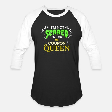 Thrifty I'm not scared im the coupon queen Couponing Deal - Baseball T-Shirt