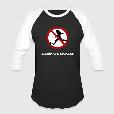 Kicker Eliminate Kickers - Baseball T-Shirt