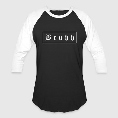 Killa Clothing Bruuh - Baseball T-Shirt