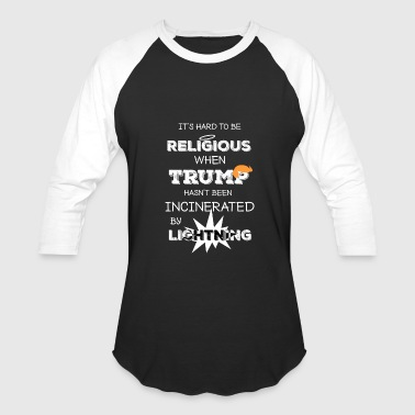 Religious It's hard to be religious - Baseball T-Shirt