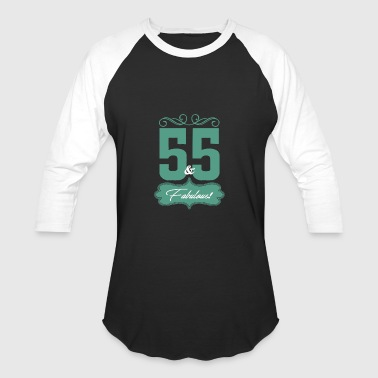 Fifty- Five Fifty Five And Fabulous - Baseball T-Shirt