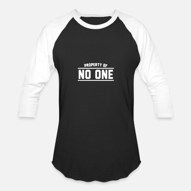 Property Of No One Property Of No One - Baseball T-Shirt