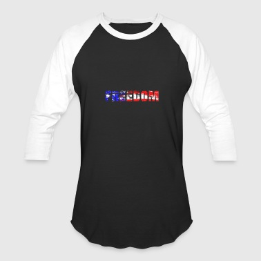 Freedom Freedom, American Freedom, Freedom is the best - Baseball T-Shirt